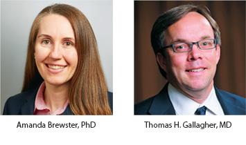 Amanda Brewster, PhD and Thomas H. Gallagher, MD